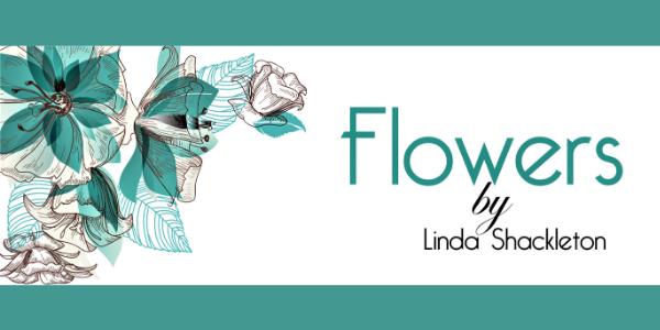 Flowers By Linda Shackleton